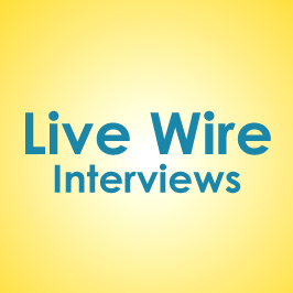 Live Wire Interviews